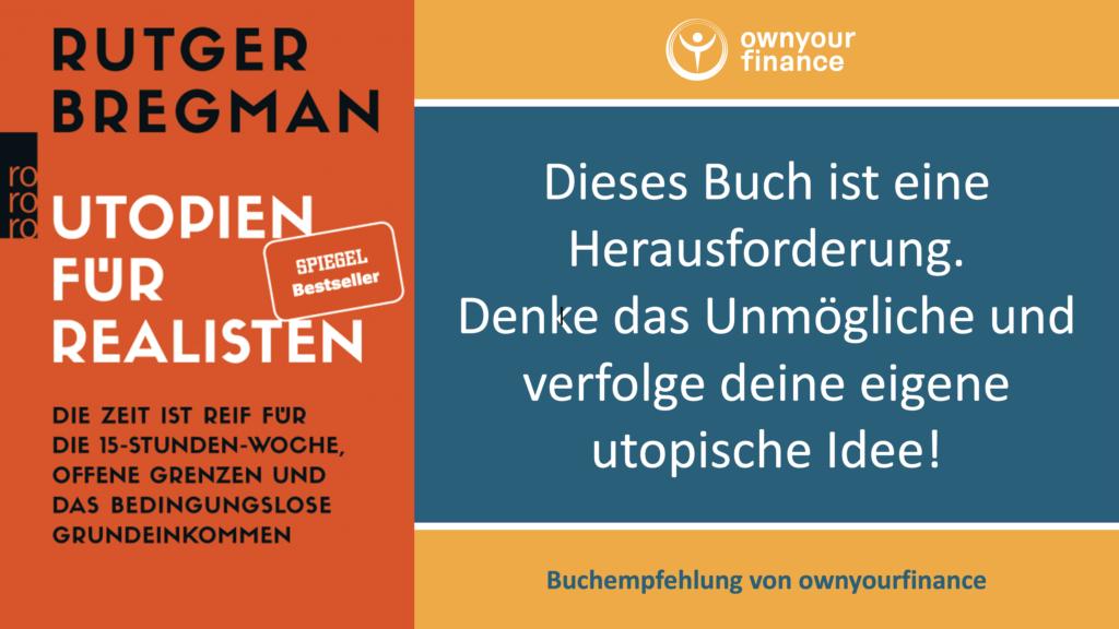 """Buchempfehlung, Kritik, Rezension und Zusammenfassung zu """"Utopien für Realisten"""" von Rutger Bregman"""